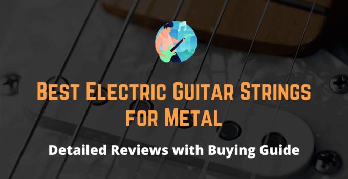 best electric guitar strings for metal