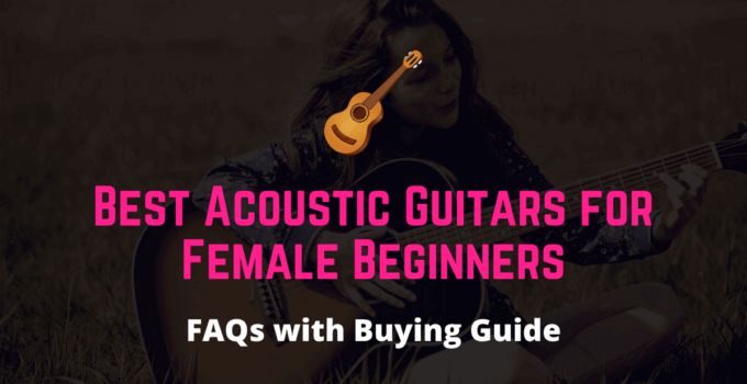 Top 5 Best Acoustic Guitar for female beginners
