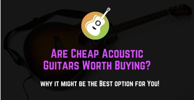 are cheap acoustic guitar worth buying