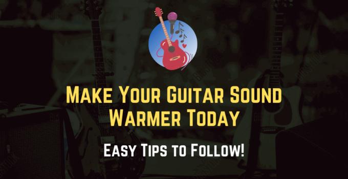 make guitar sound warmer