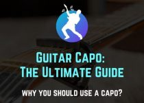 Guitar Capo: The Ultimate Guide