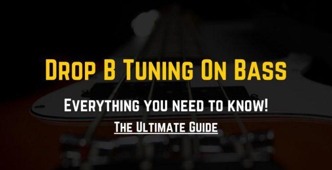 Drop B Tuning On Bass