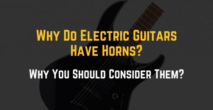 why do electric guitars have horns